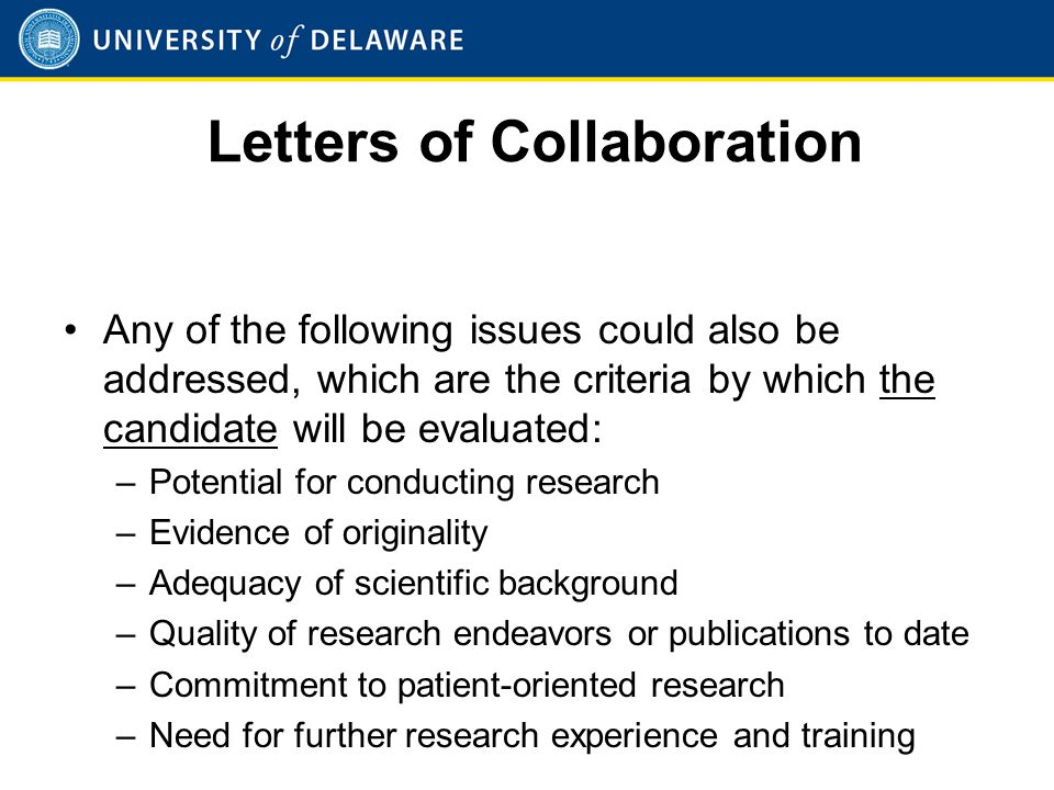 Letters of Collaboration Any of the following issues could also be addressed, which are the criteria by which the candidate will be evaluated: –Potent