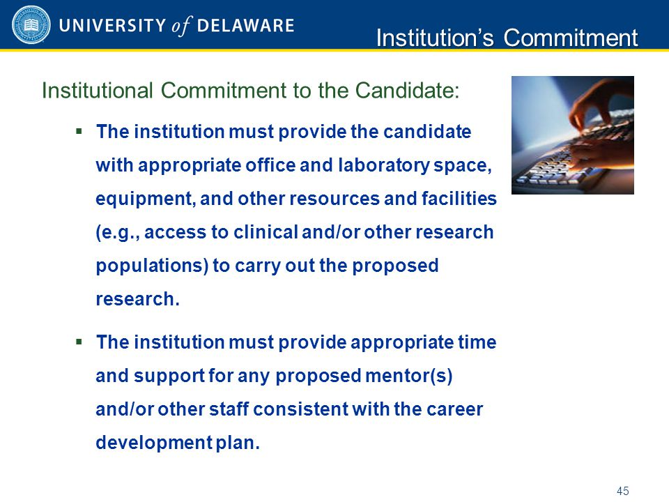 Institutional Commitment to the Candidate:  The institution must provide the candidate with appropriate office and laboratory space, equipment, and o