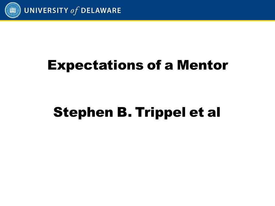 Expectations of a Mentor Stephen B. Trippel et al
