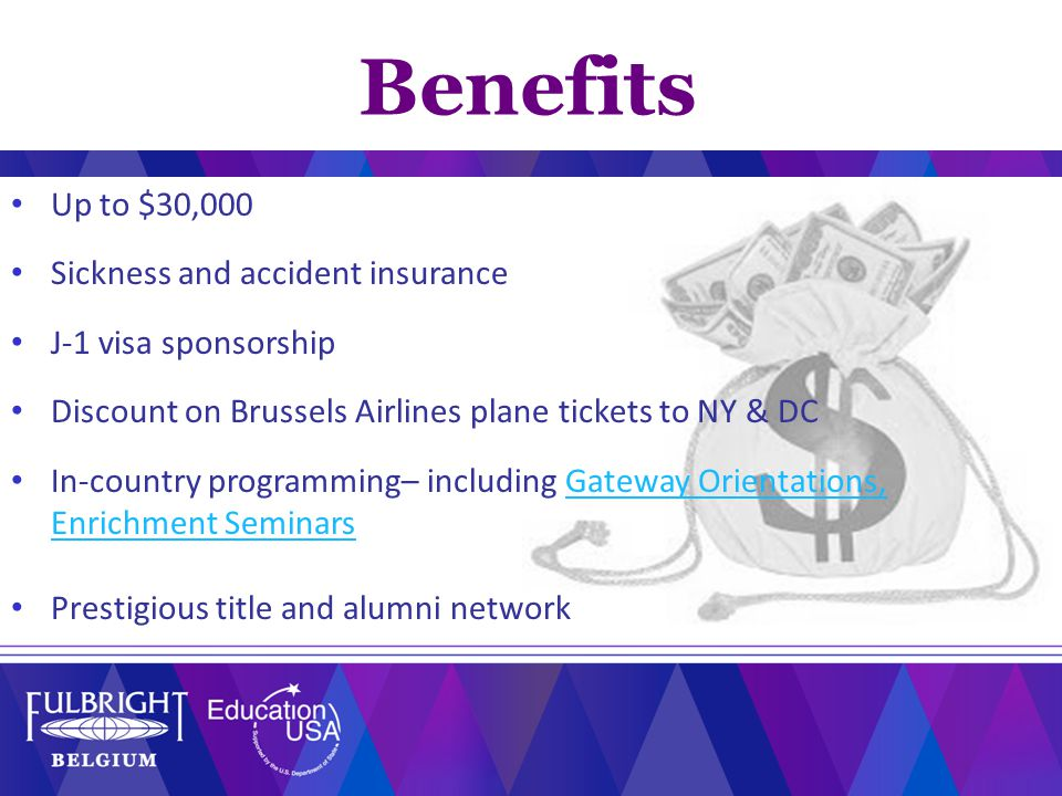 Up to $30,000 Sickness and accident insurance J-1 visa sponsorship Discount on Brussels Airlines plane tickets to NY & DC In-country programming– incl