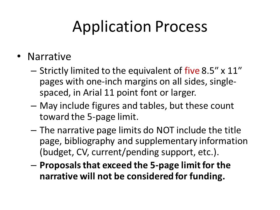 Application Process Narrative – Strictly limited to the equivalent of five 8.5″ x 11″ pages with one-inch margins on all sides, single- spaced, in Arial 11 point font or larger.
