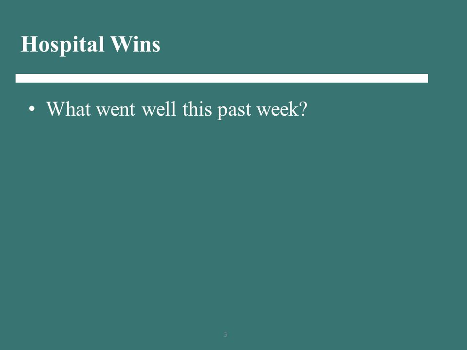 3 Hospital Wins What went well this past week?