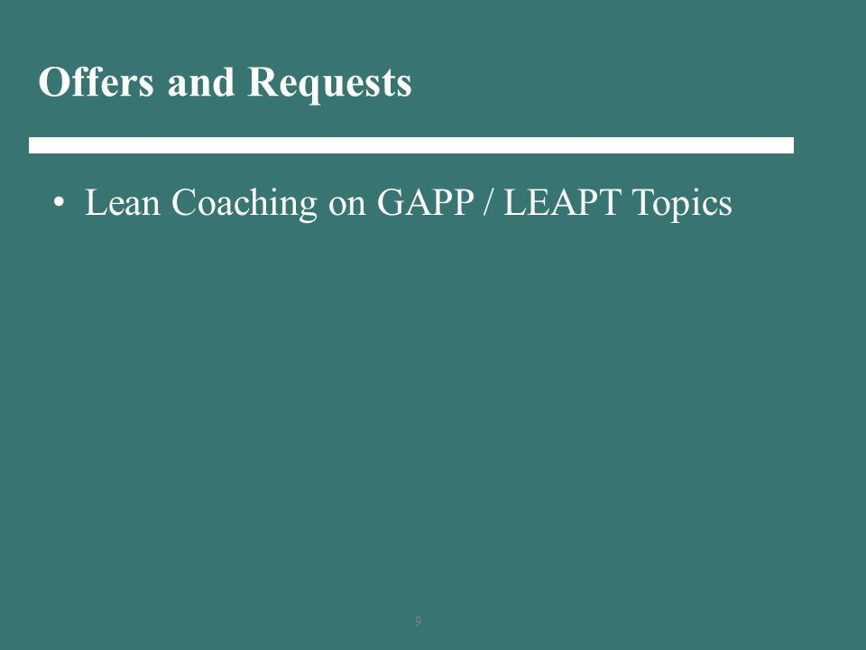 9 Offers and Requests Lean Coaching on GAPP / LEAPT Topics