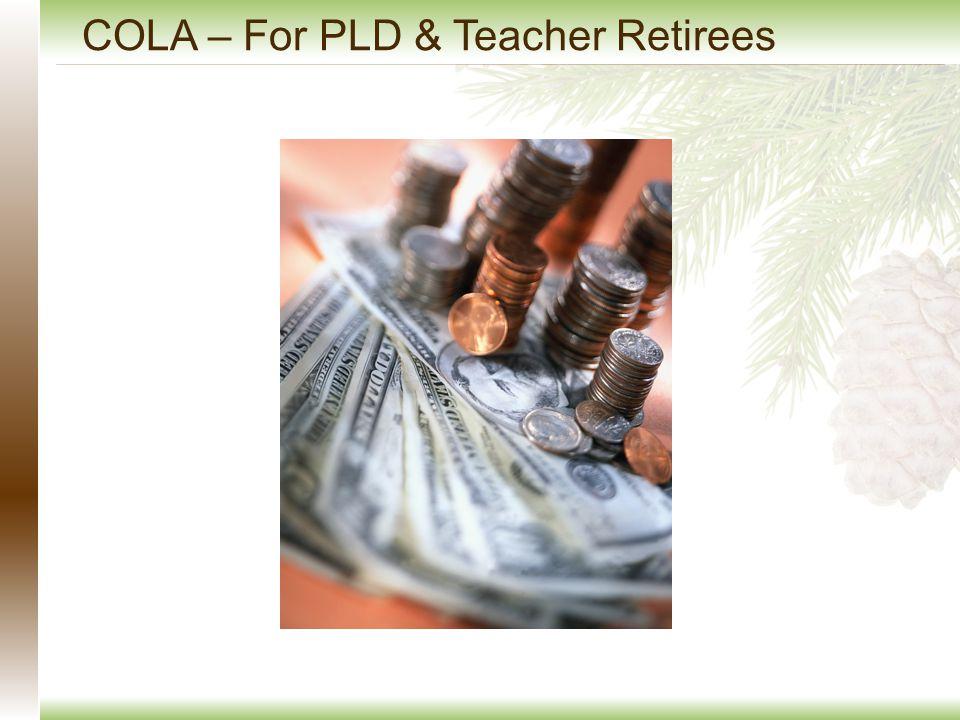 COLA – For PLD & Teacher Retirees