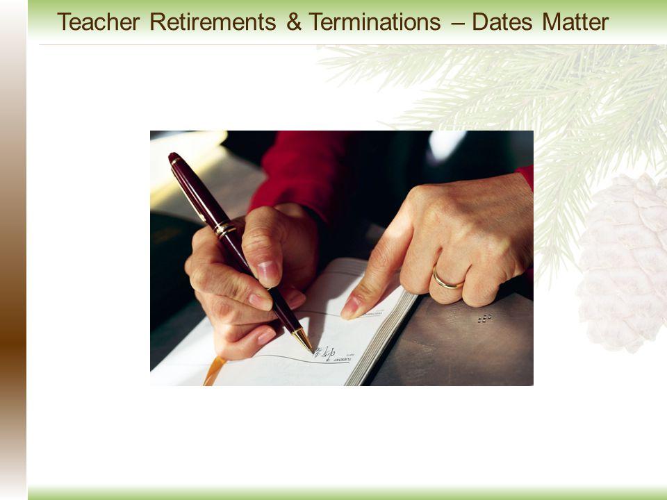 Teacher Retirements & Terminations – Dates Matter