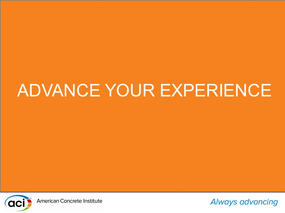 ADVANCE YOUR EXPERIENCE