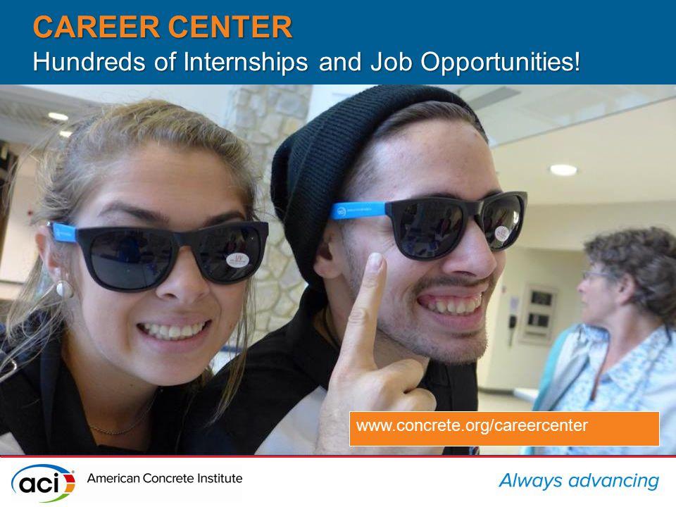 CAREER CENTER Hundreds of Internships and Job Opportunities! www.concrete.org/careercenter