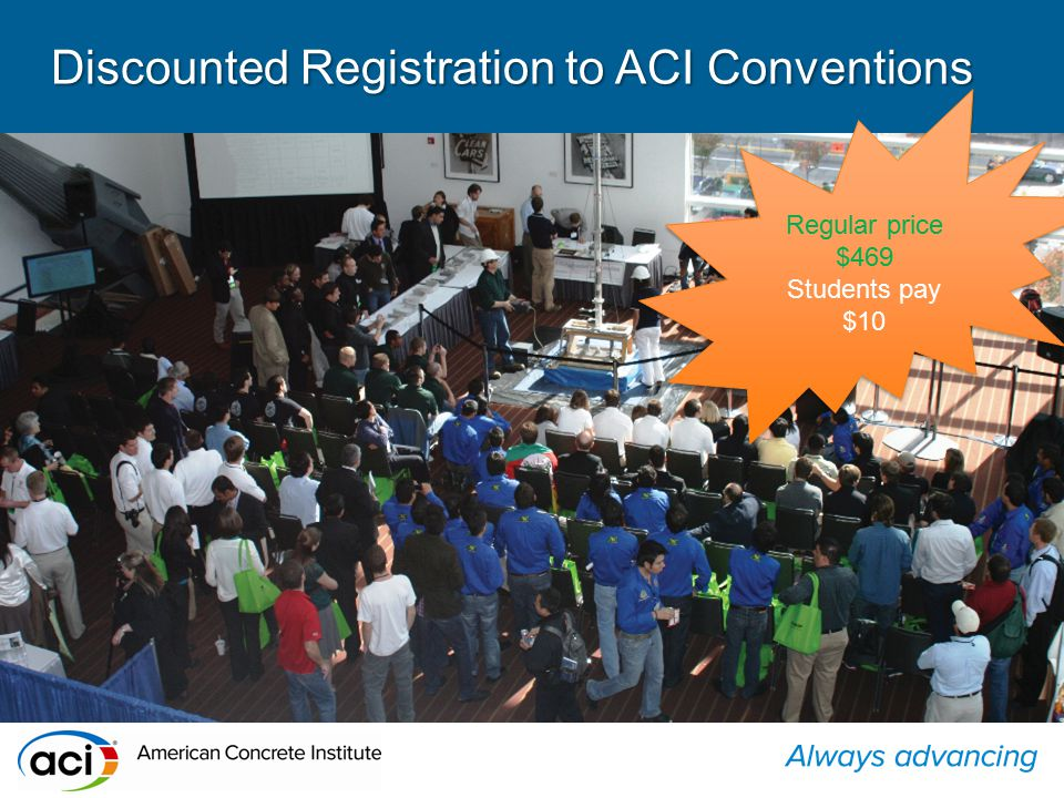Discounted Registration to ACI Conventions Regular price $469 Students pay $10 Regular price $469 Students pay $10