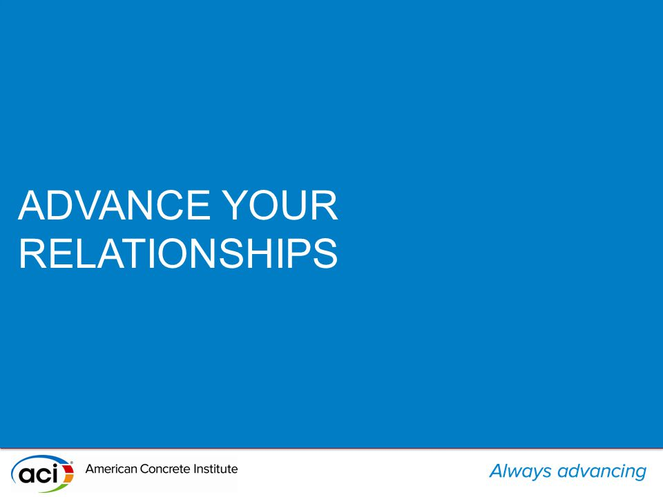 ADVANCE YOUR RELATIONSHIPS