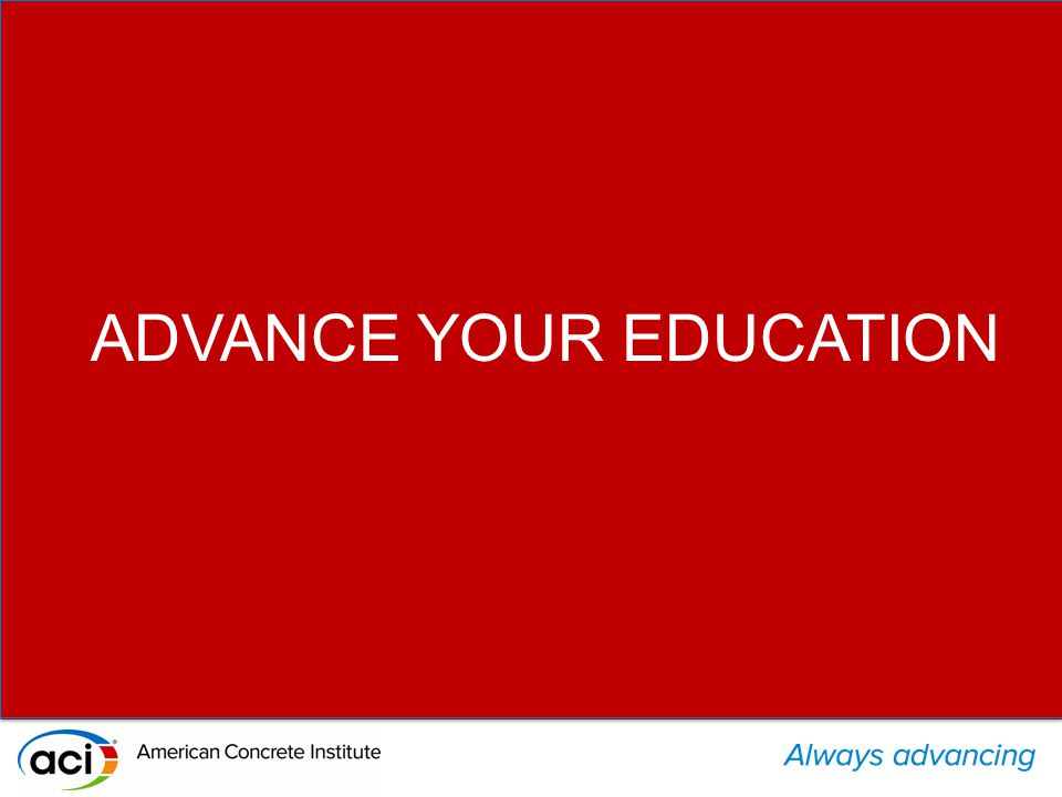 ADVANCE YOUR EDUCATION