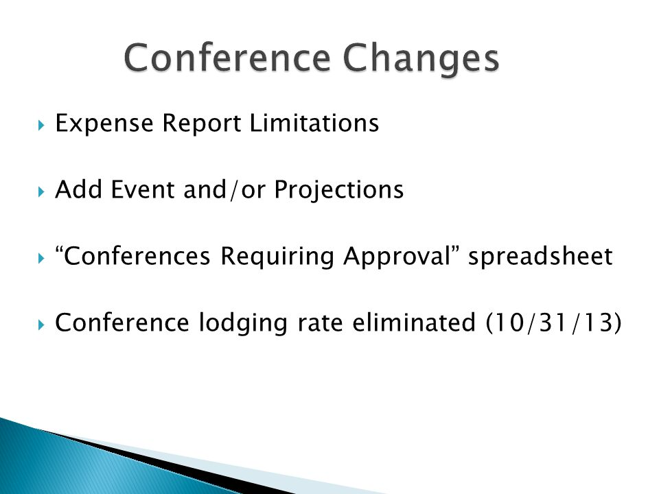  Expense Report Limitations  Add Event and/or Projections  Conferences Requiring Approval spreadsheet  Conference lodging rate eliminated (10/31/13)