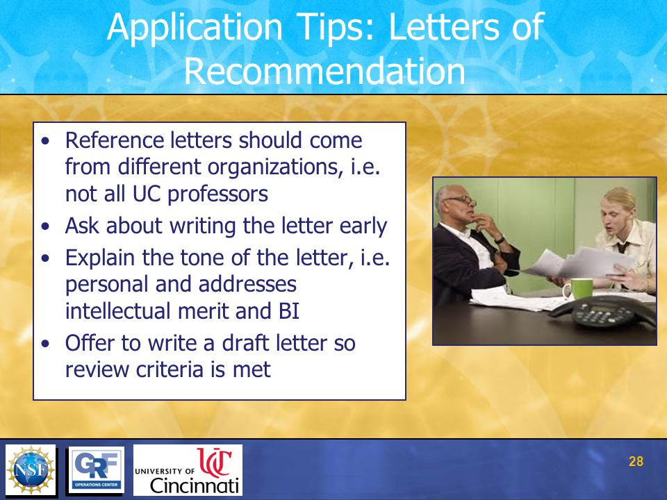 Application Tips: Letters of Recommendation Reference letters should come from different organizations, i.e.