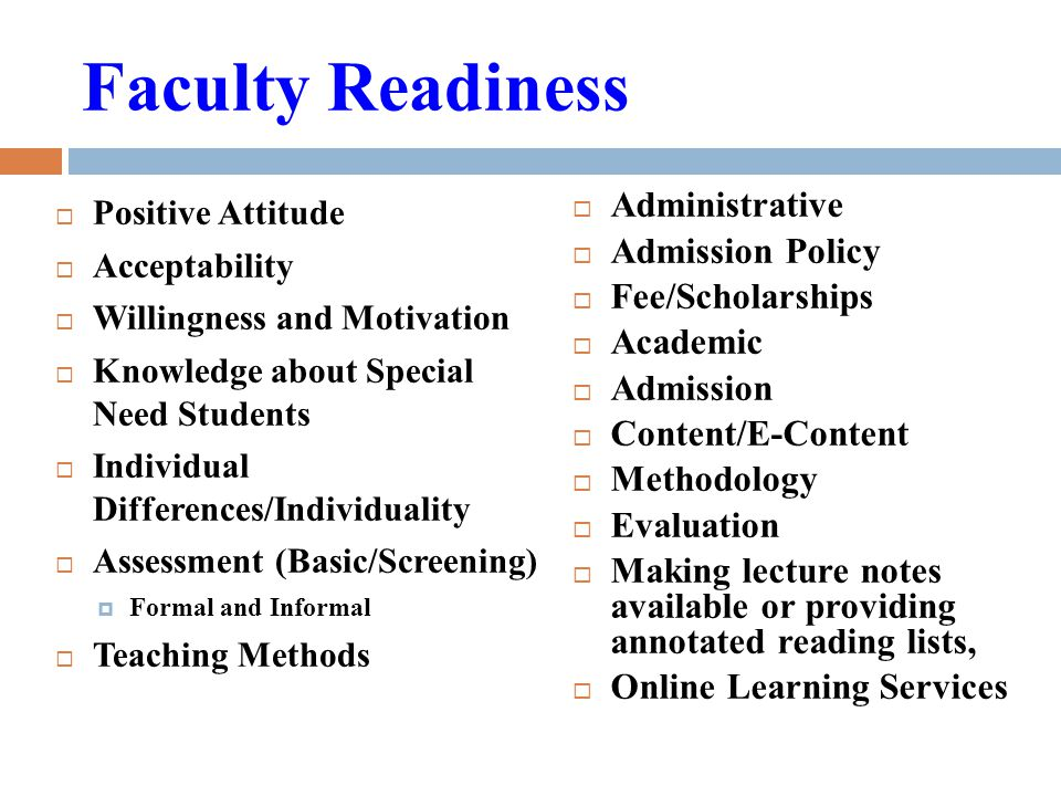 Faculty Readiness  Positive Attitude  Acceptability  Willingness and Motivation  Knowledge about Special Need Students  Individual Differences/In