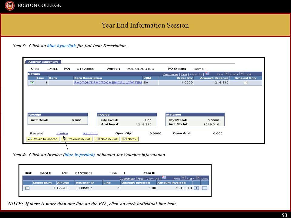 Year End Information Session BOSTON COLLEGE 53 Step 3: Click on blue hyperlink for full Item Description.