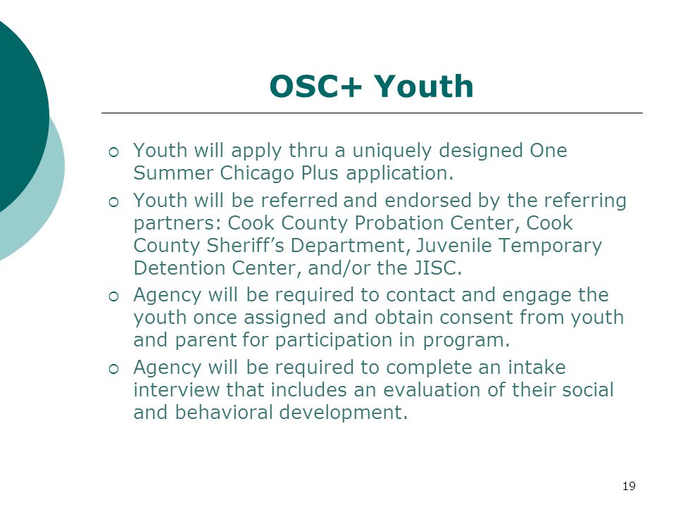 OSC+ Youth  Youth will apply thru a uniquely designed One Summer Chicago Plus application.