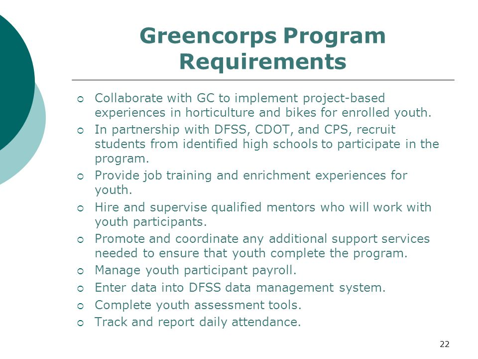 Greencorps Program Requirements  Collaborate with GC to implement project-based experiences in horticulture and bikes for enrolled youth.
