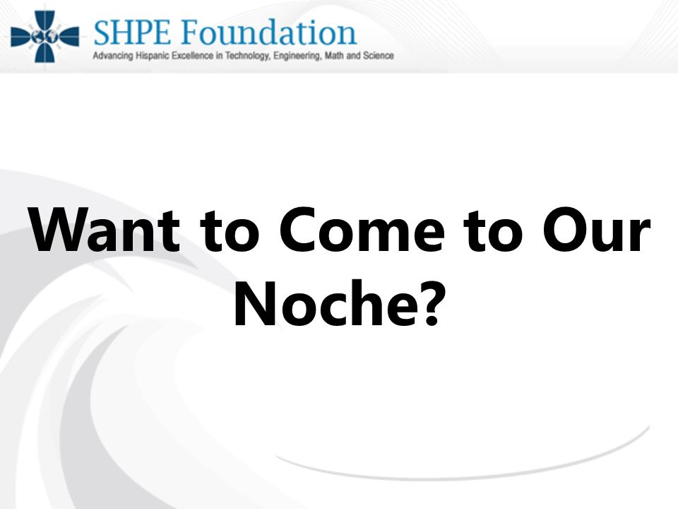 Want to Come to Our Noche