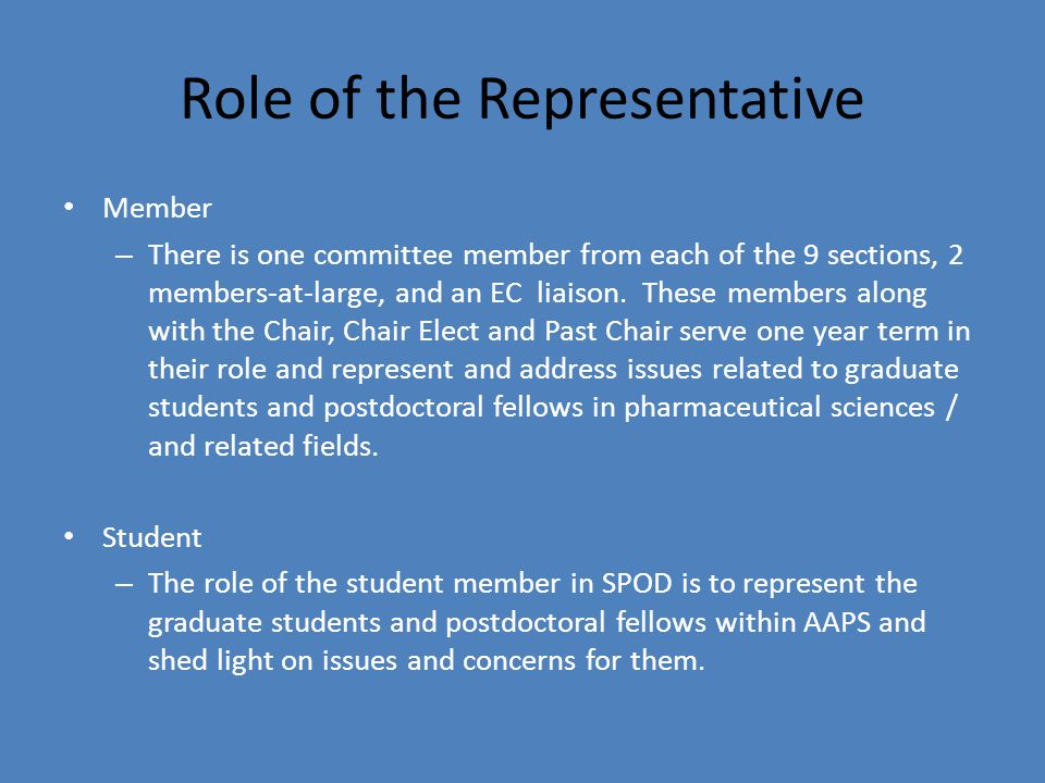 Role of the Representative Member – There is one committee member from each of the 9 sections, 2 members-at-large, and an EC liaison.