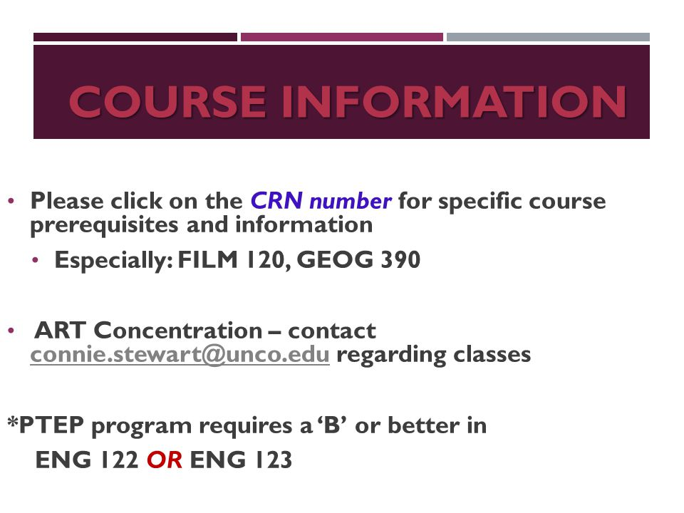 COURSE INFORMATION Please click on the CRN number for specific course prerequisites and information Especially: FILM 120, GEOG 390 ART Concentration –