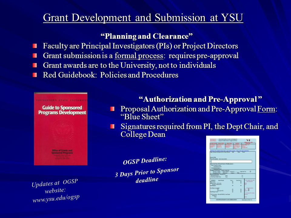 "Grant Development and Submission at YSU ""Planning and Clearance"" Faculty are Principal Investigators (PIs) or Project Directors Grant submission is a"