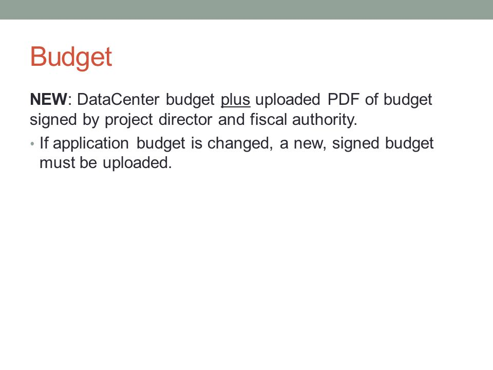 Budget NEW: DataCenter budget plus uploaded PDF of budget signed by project director and fiscal authority.