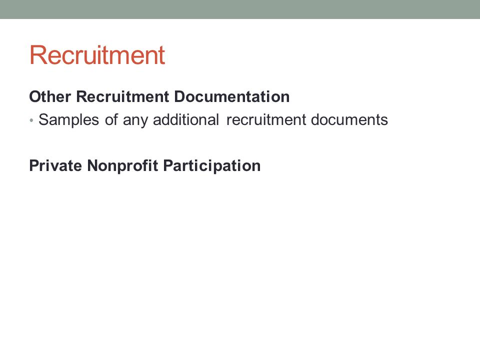 Recruitment Other Recruitment Documentation Samples of any additional recruitment documents Private Nonprofit Participation