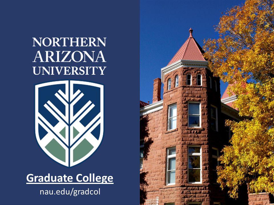 nau.edu/gradcol Graduate College