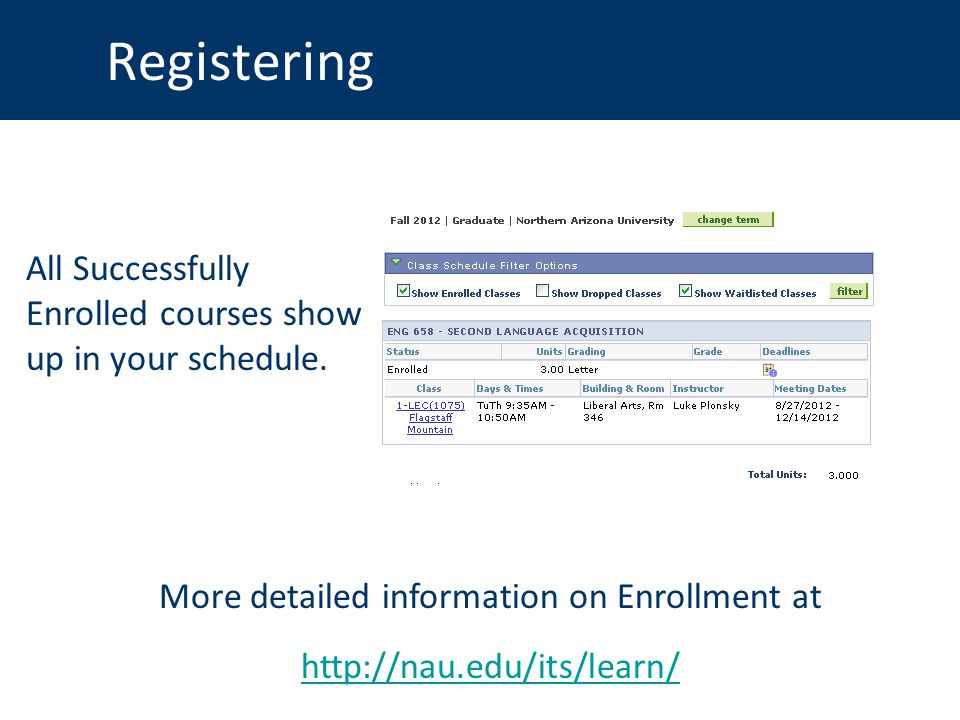 Registering All Successfully Enrolled courses show up in your schedule.