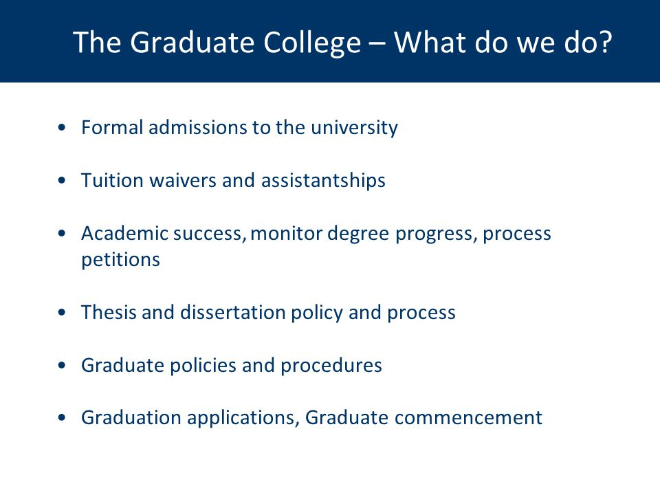 The Graduate College – What do we do.