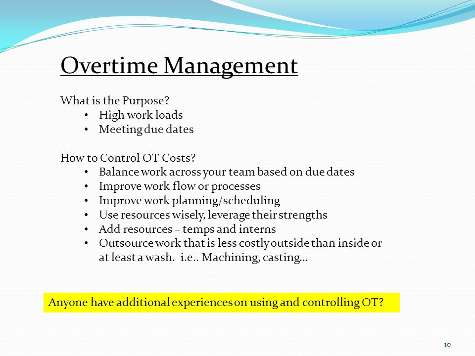 10 Overtime Management What is the Purpose.