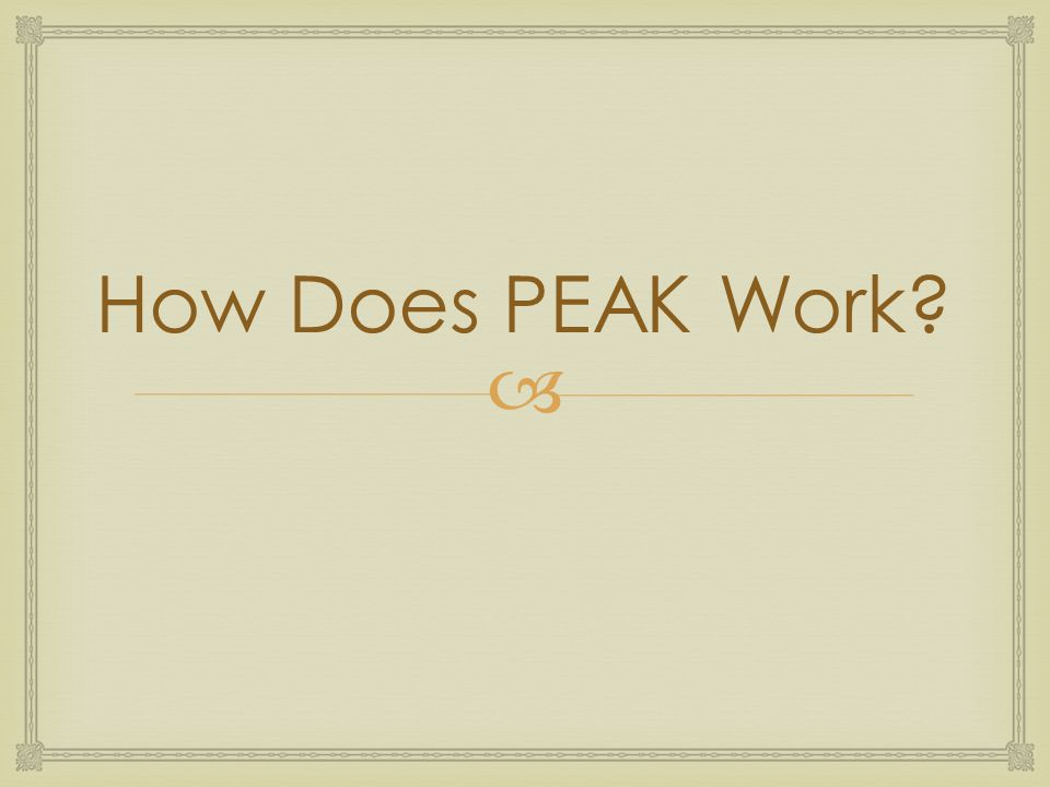  How Does PEAK Work