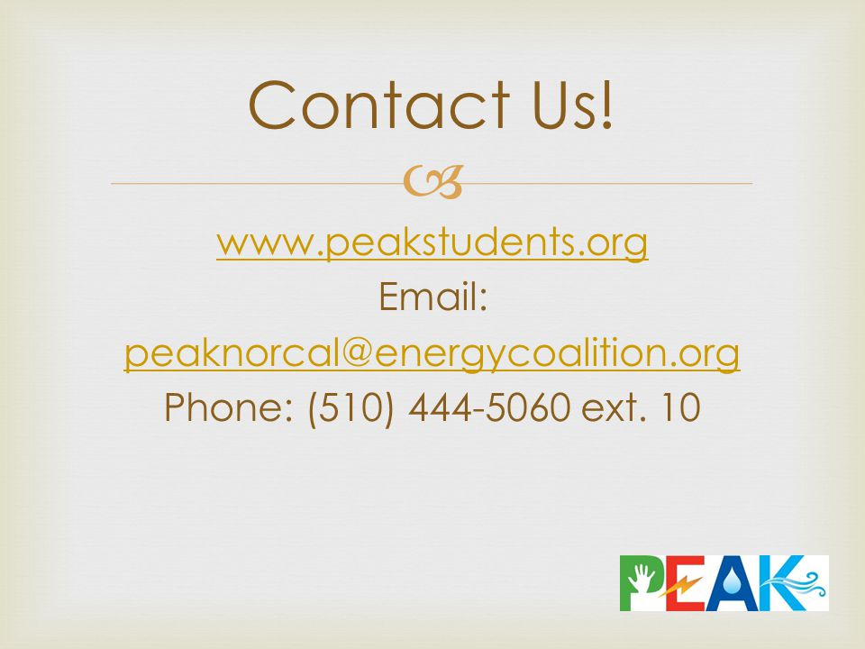  www.peakstudents.org Email: peaknorcal@energycoalition.org Phone: (510) 444-5060 ext.