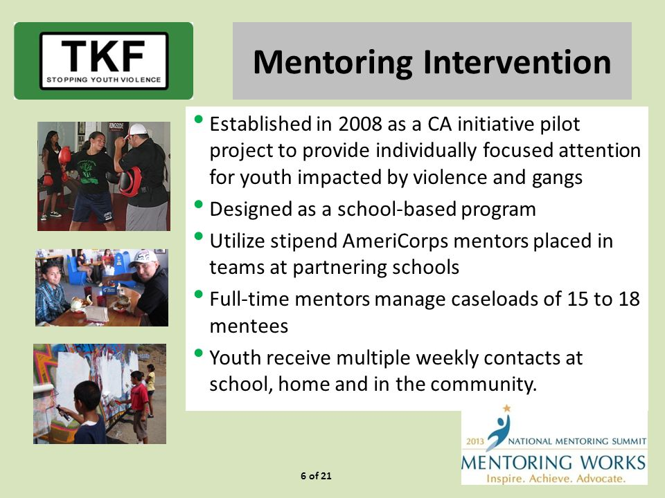 TKF Mentoring Results San Diego Unified School District had a decrease of 73% in school misconduct behaviors for TKF involved students 17 of 21