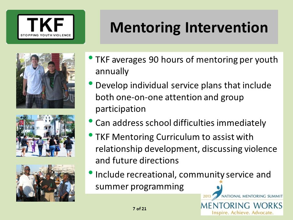 San Diego Unified School District had an overall decrease of 85% in truancy behaviors for TKF involved students TKF Mentoring Results 18 of 21