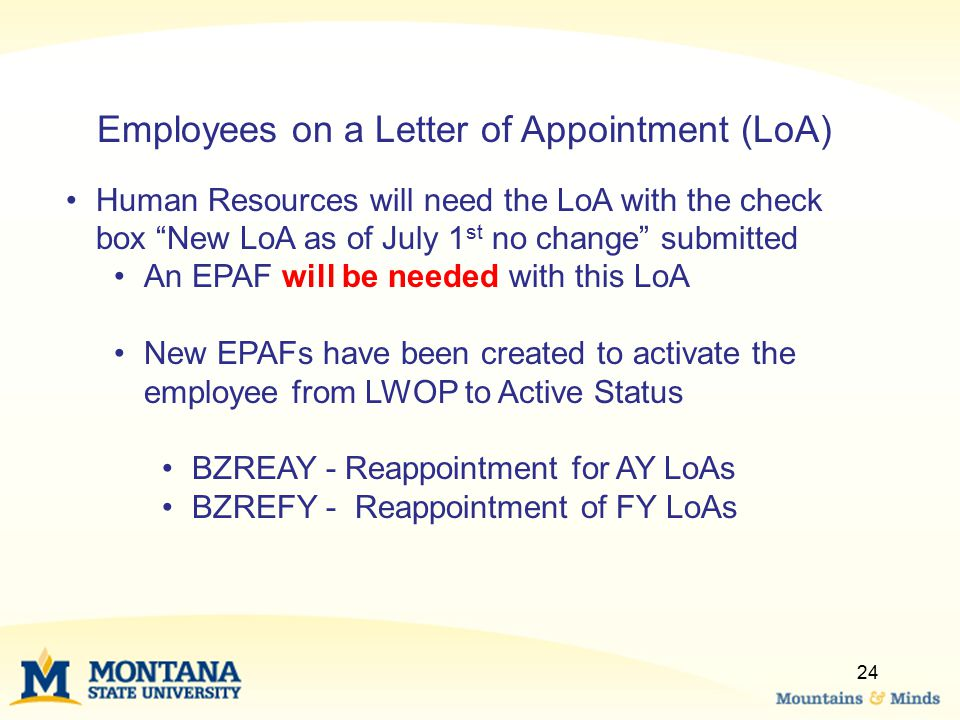 """24 Employees on a Letter of Appointment (LoA) Human Resources will need the LoA with the check box """"New LoA as of July 1 st no change"""" submitted An EP"""