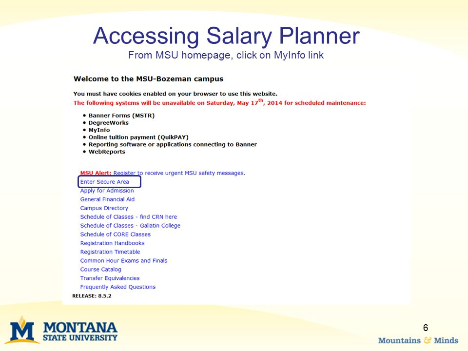 Accessing Salary Planner From MSU homepage, click on MyInfo link 6