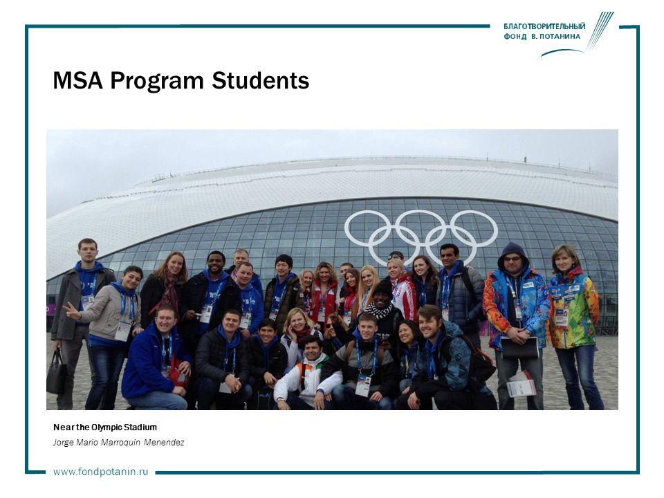 www.fondpotanin.ru MSA Program Students Near the Olympic Stadium Jorge Mario Marroquin Menendez