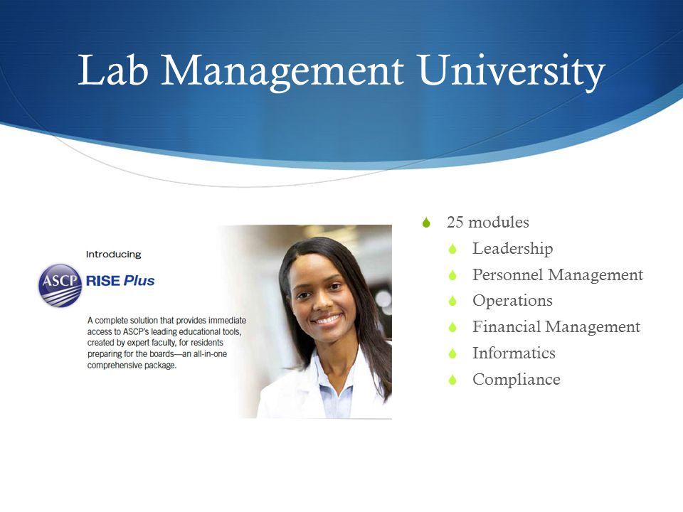 Lab Management University  25 modules  Leadership  Personnel Management  Operations  Financial Management  Informatics  Compliance