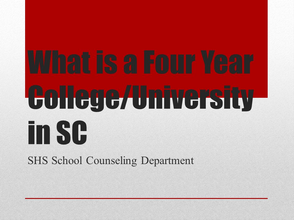 What is a Four Year College/University in SC SHS School Counseling Department