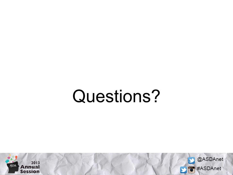 @ASDAnet #ASDAnet Questions?