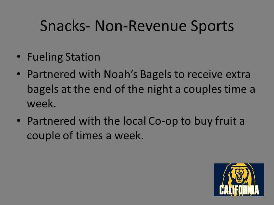 Snacks- Non-Revenue Sports Fueling Station Partnered with Noah's Bagels to receive extra bagels at the end of the night a couples time a week.