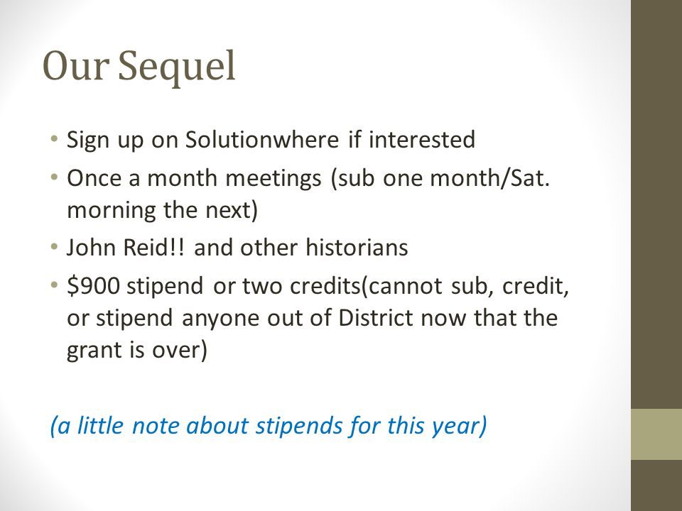 Our Sequel Sign up on Solutionwhere if interested Once a month meetings (sub one month/Sat.