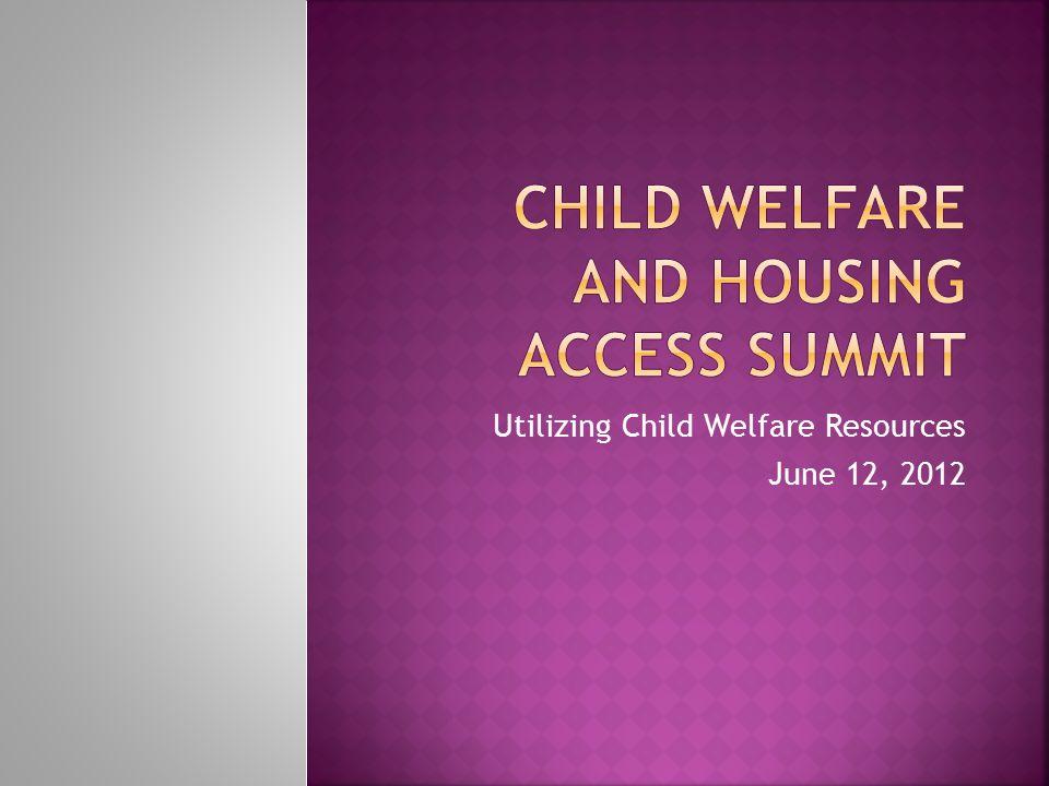Utilizing Child Welfare Resources June 12, 2012