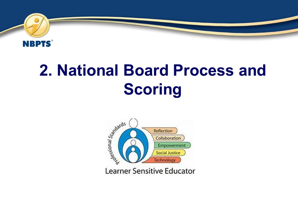 2. National Board Process and Scoring