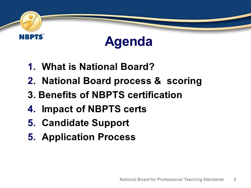 Agenda 1.What is National Board. 2.National Board process & scoring 3.