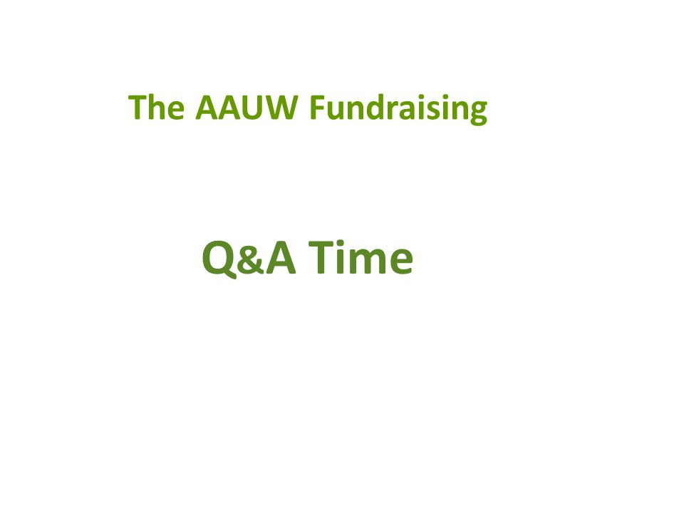 The AAUW Fundraising Q & A Time