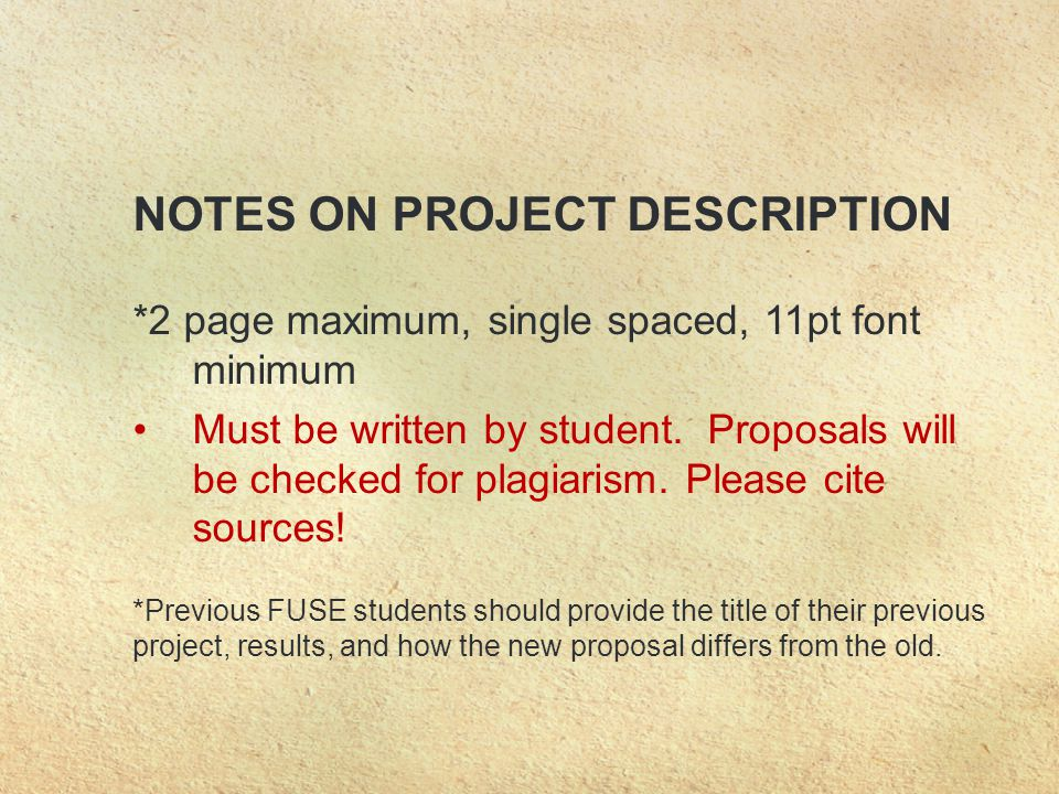 NOTES ON PROJECT DESCRIPTION *2 page maximum, single spaced, 11pt font minimum Must be written by student.