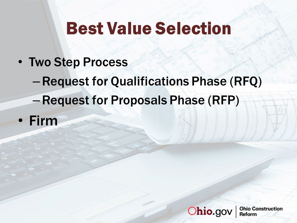Best Value Selection Two Step Process – Request for Qualifications Phase (RFQ) – Request for Proposals Phase (RFP) Firm