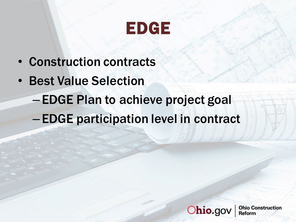 EDGE Construction contracts Best Value Selection – EDGE Plan to achieve project goal – EDGE participation level in contract