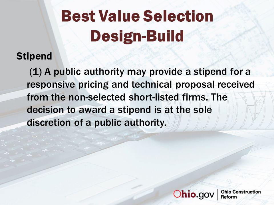 Best Value Selection Design-Build Stipend (1) A public authority may provide a stipend for a responsive pricing and technical proposal received from the non-selected short-listed firms.